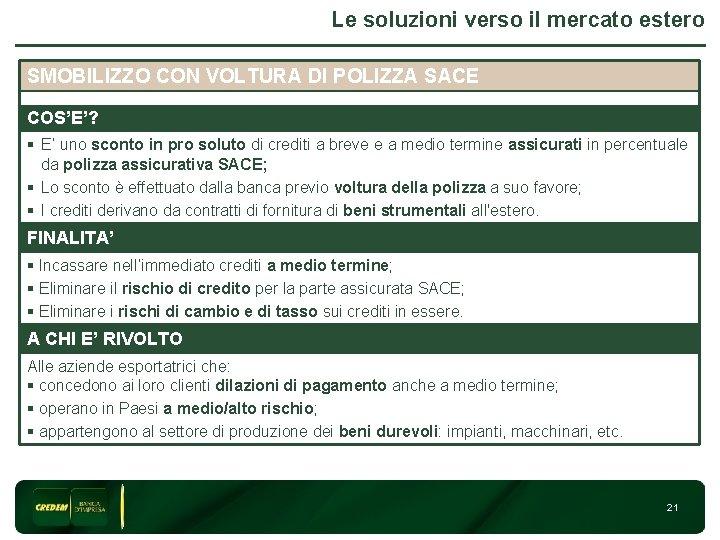 Le soluzioni verso il mercato estero SMOBILIZZO CON VOLTURA DI POLIZZA SACE 3 COS'E'?