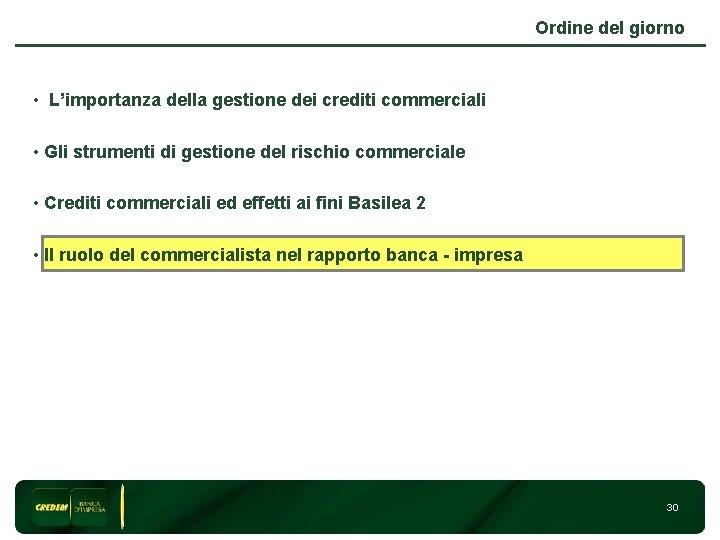 Ordine del giorno • L'importanza della gestione dei crediti commerciali • Gli strumenti di