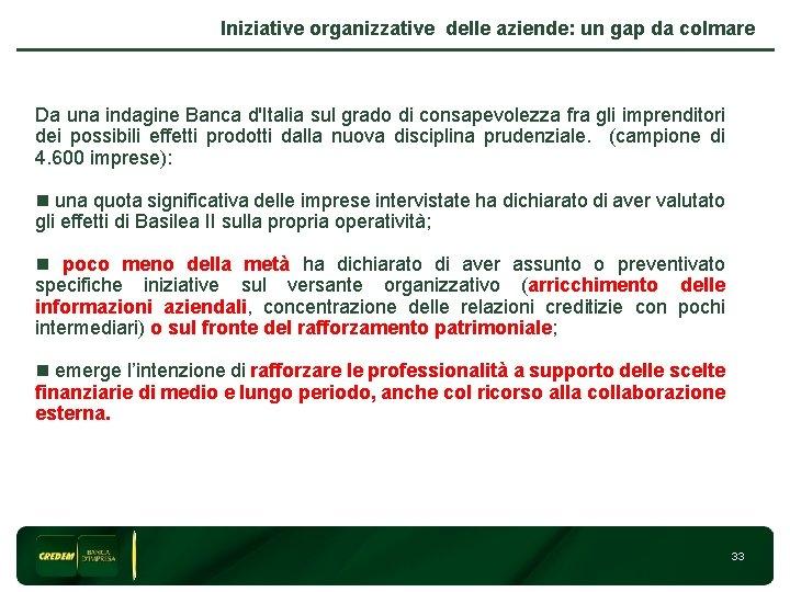 Iniziative organizzative delle aziende: un gap da colmare Da una indagine Banca d'Italia sul