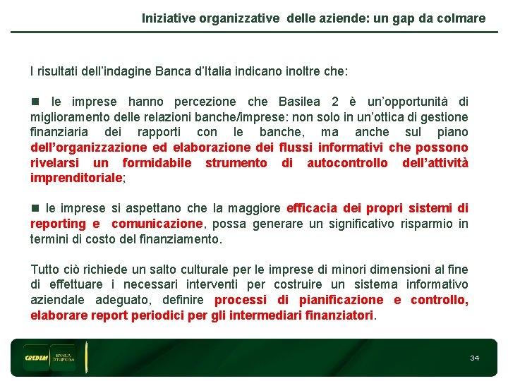 Iniziative organizzative delle aziende: un gap da colmare I risultati dell'indagine Banca d'Italia indicano