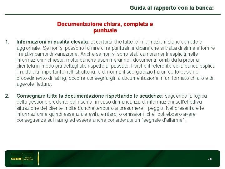 Guida al rapporto con la banca: Documentazione chiara, completa e puntuale 1. Informazioni di