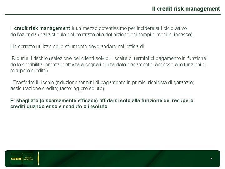 Il credit risk management è un mezzo potentissimo per incidere sul ciclo attivo dell'azienda