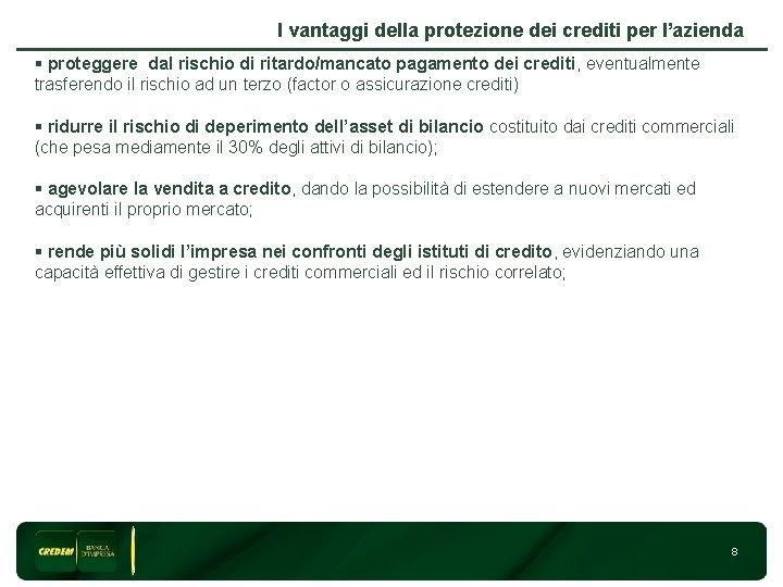I vantaggi della protezione dei crediti per l'azienda § proteggere dal rischio di ritardo/mancato