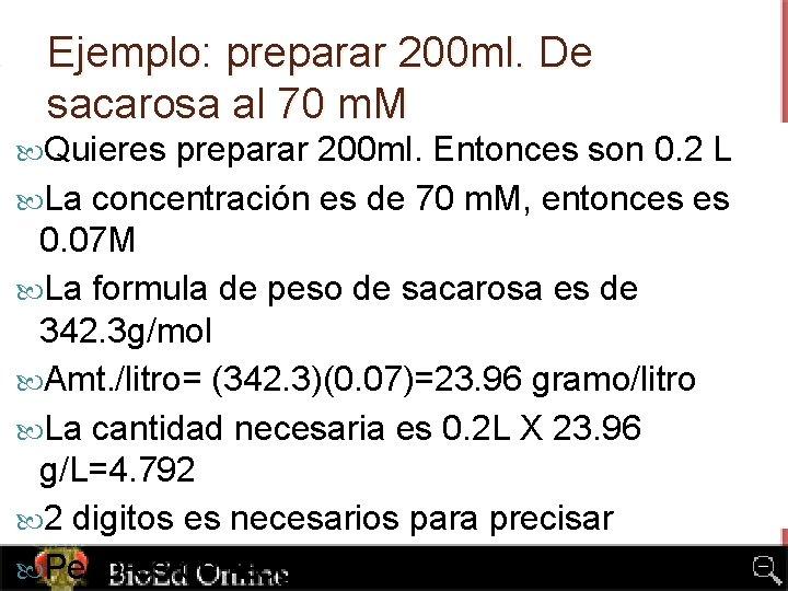 Ejemplo: preparar 200 ml. De sacarosa al 70 m. M Quieres preparar 200 ml.
