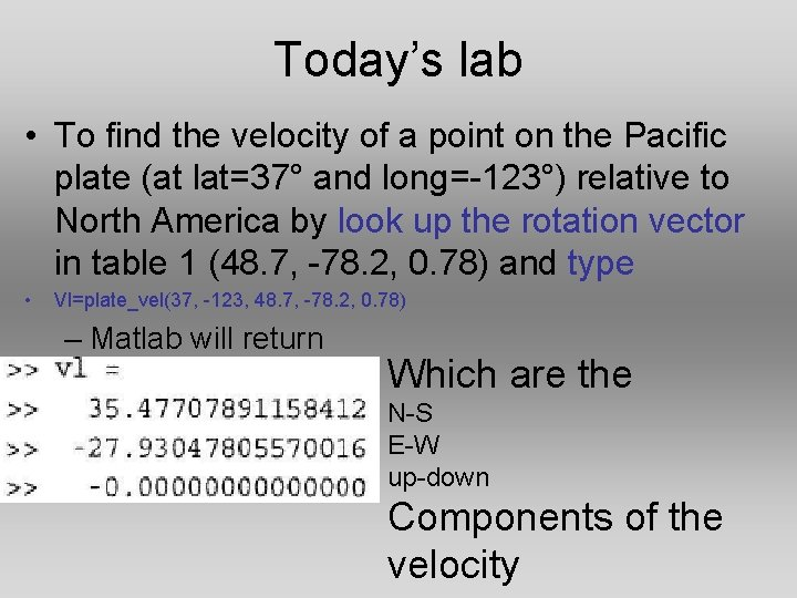 Today's lab • To find the velocity of a point on the Pacific plate