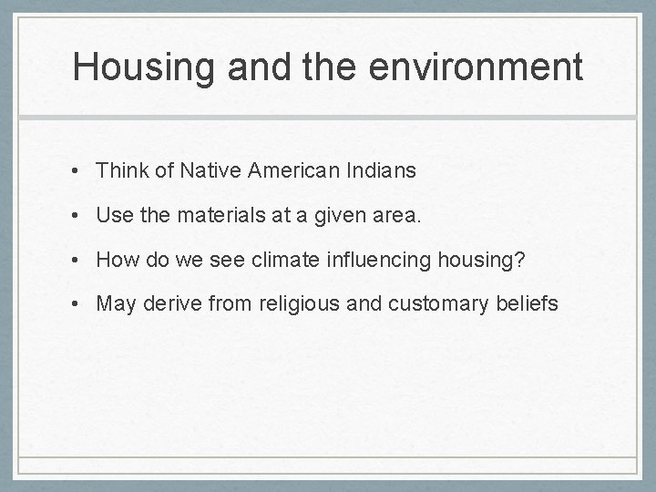 Housing and the environment • Think of Native American Indians • Use the materials