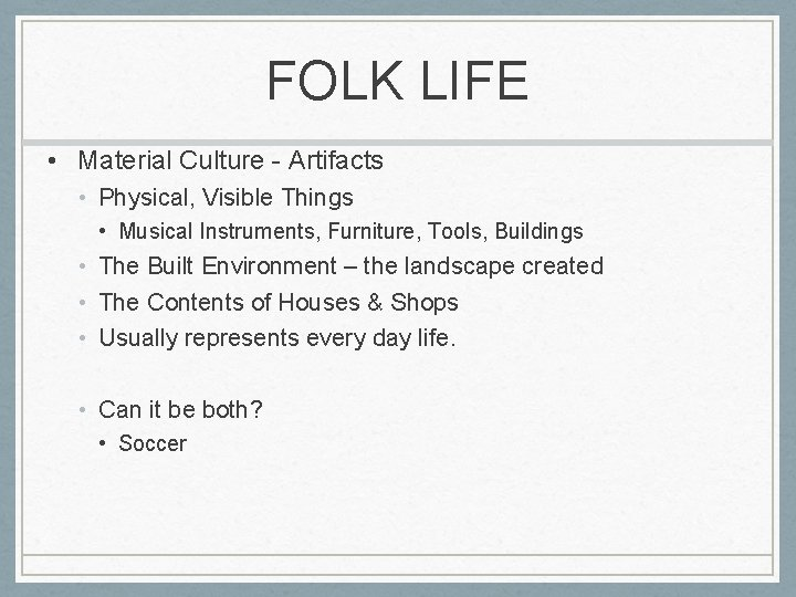 FOLK LIFE • Material Culture - Artifacts • Physical, Visible Things • Musical Instruments,
