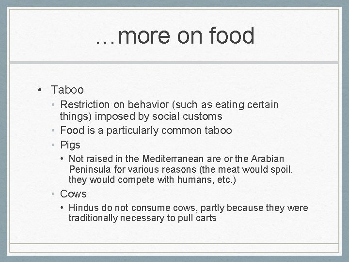 …more on food • Taboo • Restriction on behavior (such as eating certain things)