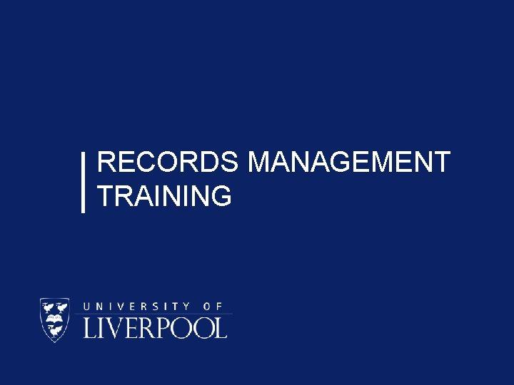 RECORDS MANAGEMENT TRAINING