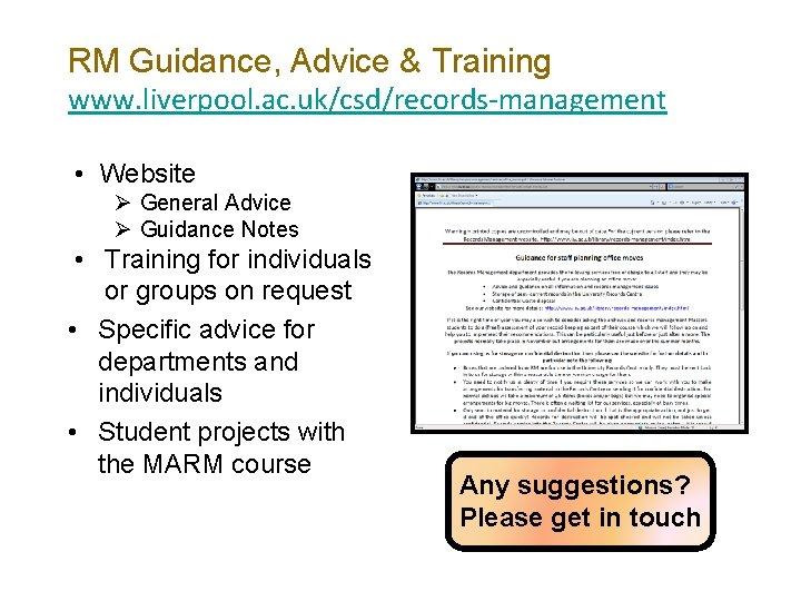 RM Guidance, Advice & Training www. liverpool. ac. uk/csd/records-management • Website Ø General Advice