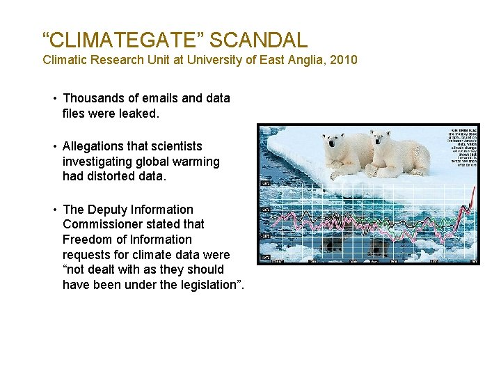 """""""CLIMATEGATE"""" SCANDAL Climatic Research Unit at University of East Anglia, 2010 • Thousands of"""