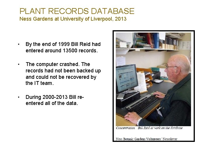 PLANT RECORDS DATABASE Ness Gardens at University of Liverpool, 2013 • By the end