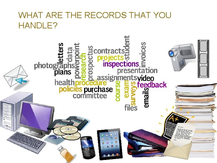 WHAT ARE THE RECORDS THAT YOU HANDLE?