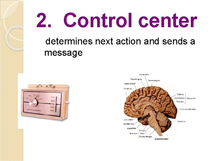 2. Control center determines next action and sends a message