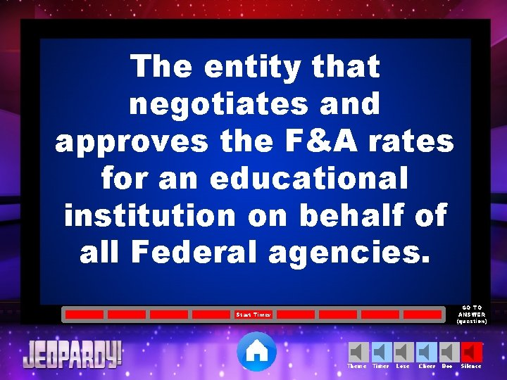 The entity that negotiates and approves the F&A rates for an educational institution on