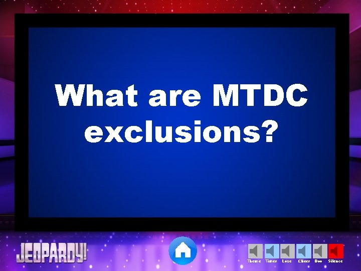 What are MTDC exclusions? Theme Timer Lose Cheer Boo Silence
