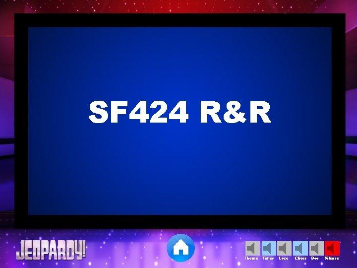 SF 424 R&R Theme Timer Lose Cheer Boo Silence