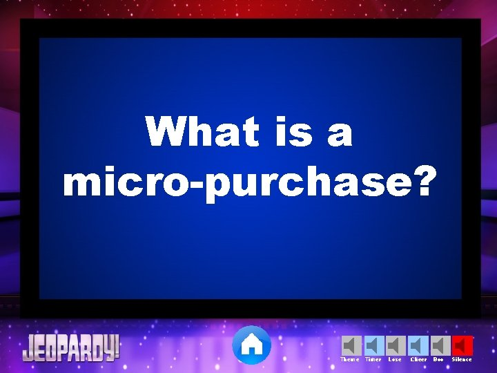 What is a micro-purchase? Theme Timer Lose Cheer Boo Silence