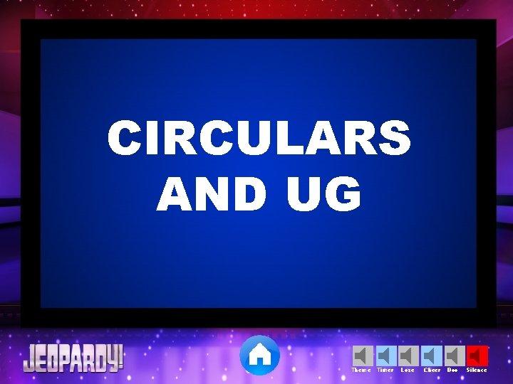 CIRCULARS AND UG Theme Timer Lose Cheer Boo Silence