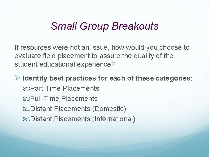 Small Group Breakouts If resources were not an issue, how would you choose to