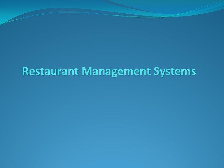Restaurant Management Systems