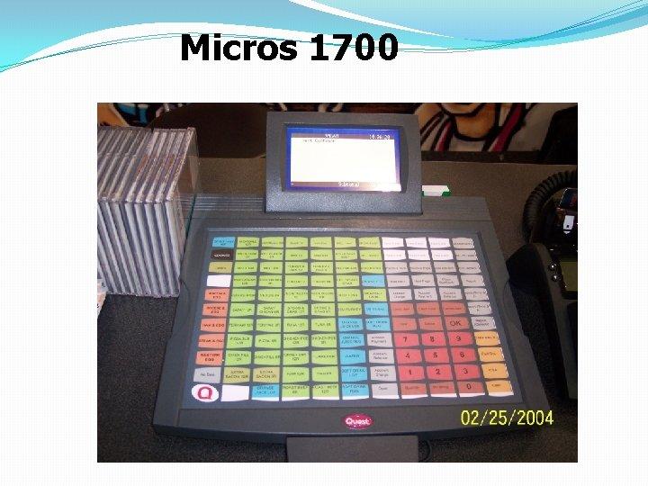 Micros 1700