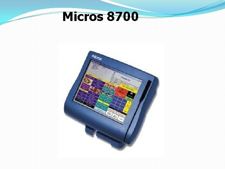 Micros 8700