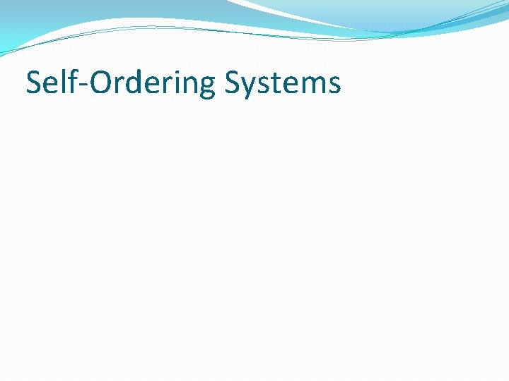Self-Ordering Systems