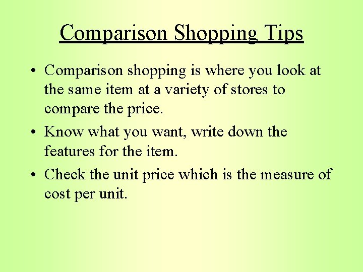 Comparison Shopping Tips • Comparison shopping is where you look at the same item