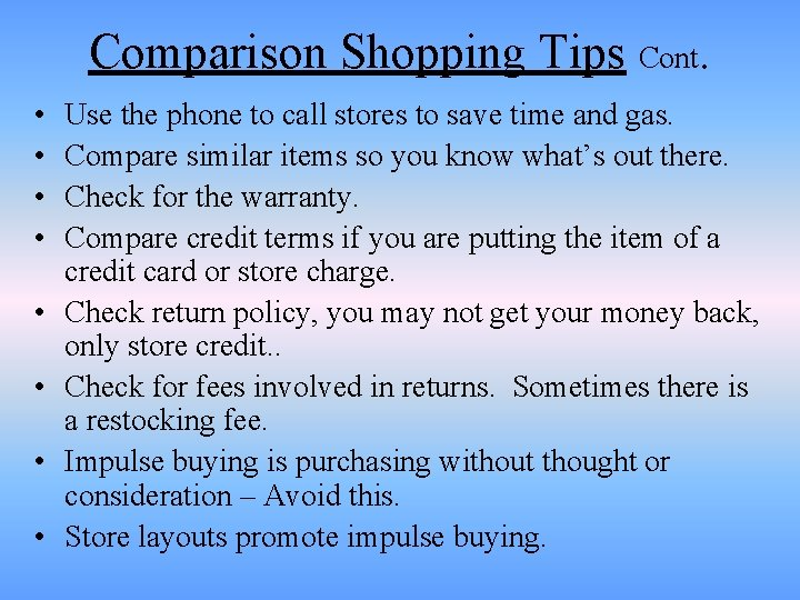 Comparison Shopping Tips Cont. • • Use the phone to call stores to save