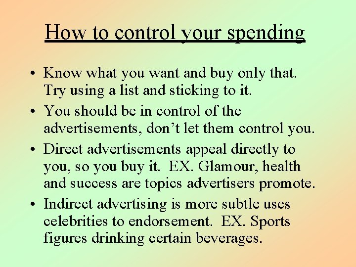 How to control your spending • Know what you want and buy only that.