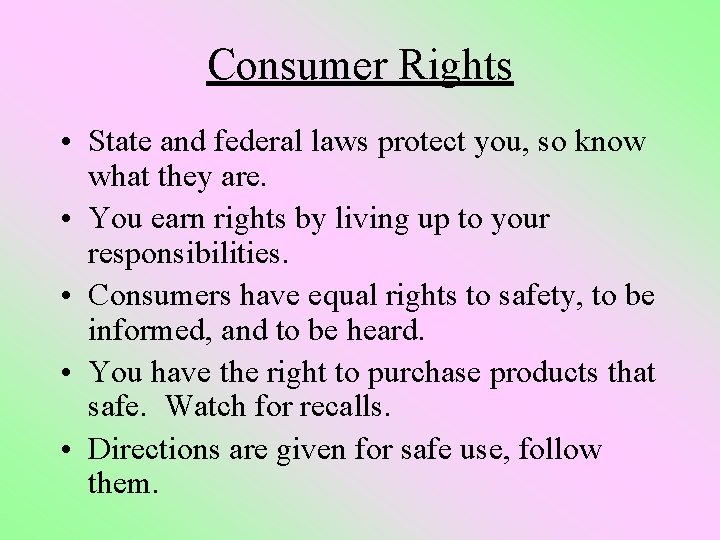 Consumer Rights • State and federal laws protect you, so know what they are.