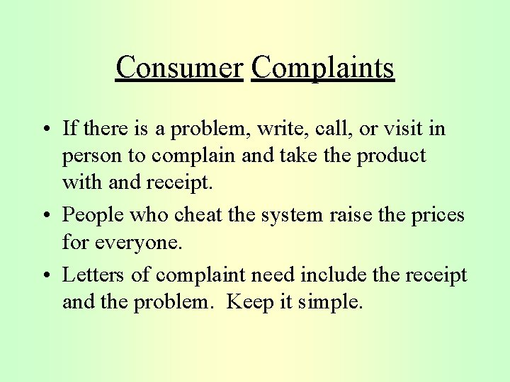 Consumer Complaints • If there is a problem, write, call, or visit in person