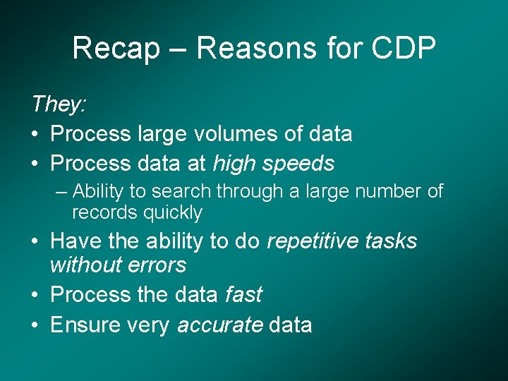 Recap – Reasons for CDP They: • Process large volumes of data • Process