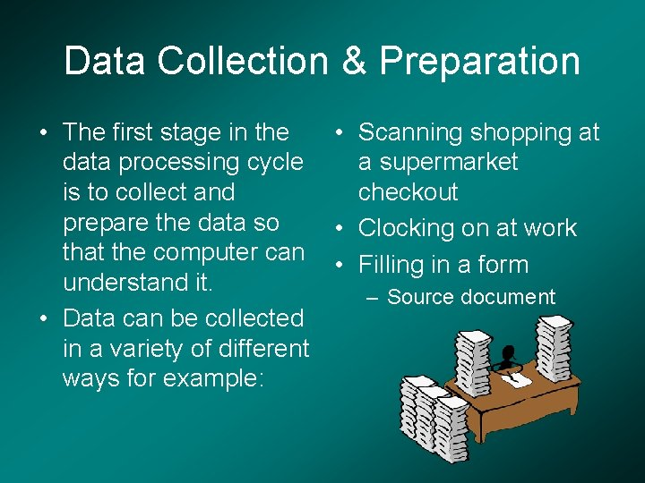 Data Collection & Preparation • The first stage in the • Scanning shopping at