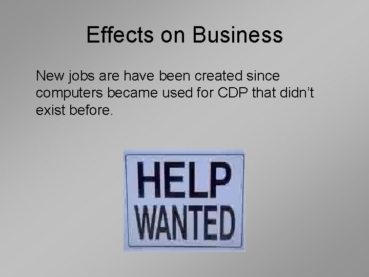 Effects on Business New jobs are have been created since computers became used for