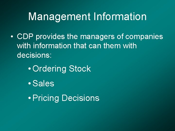 Management Information • CDP provides the managers of companies with information that can them
