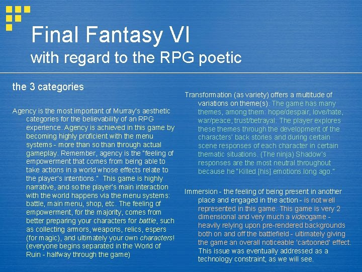 Final Fantasy VI with regard to the RPG poetic the 3 categories Agency is
