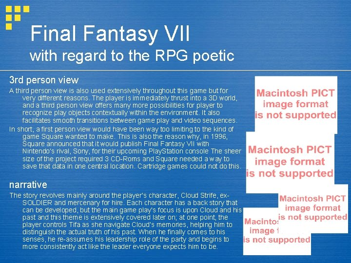 Final Fantasy VII with regard to the RPG poetic 3 rd person view A
