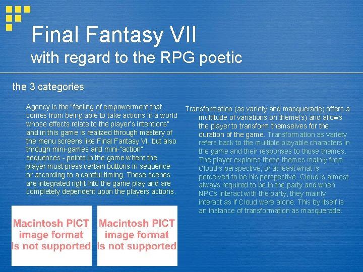 Final Fantasy VII with regard to the RPG poetic the 3 categories Agency is