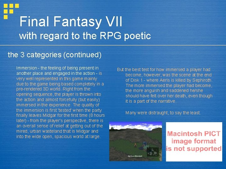 Final Fantasy VII with regard to the RPG poetic the 3 categories (continued) Immersion