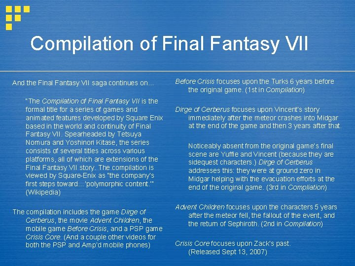 """Compilation of Final Fantasy VII And the Final Fantasy VII saga continues on… """"The"""