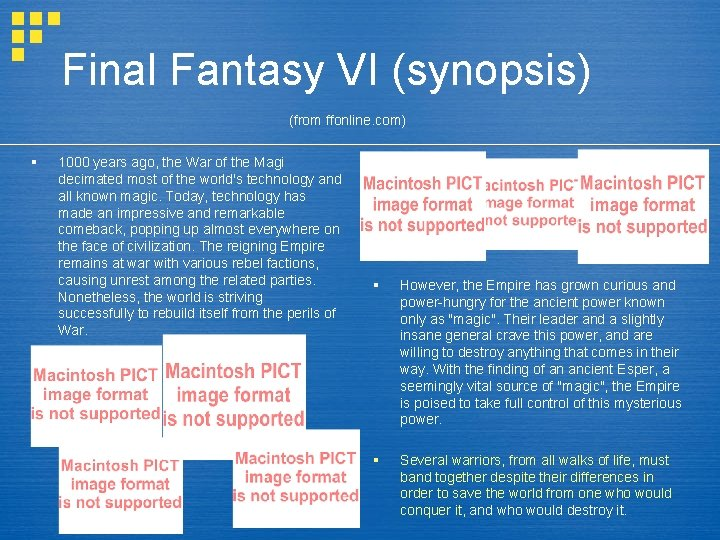 Final Fantasy VI (synopsis) (from ffonline. com) § 1000 years ago, the War of