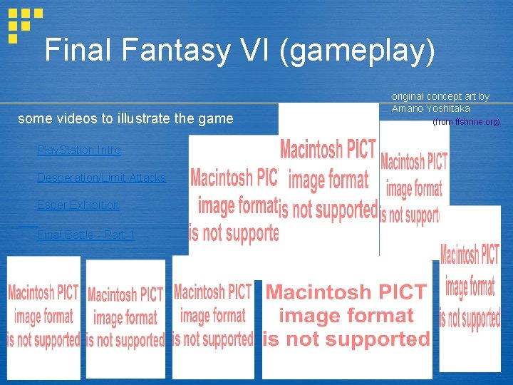 Final Fantasy VI (gameplay) some videos to illustrate the game Play. Station Intro Desperation/Limit
