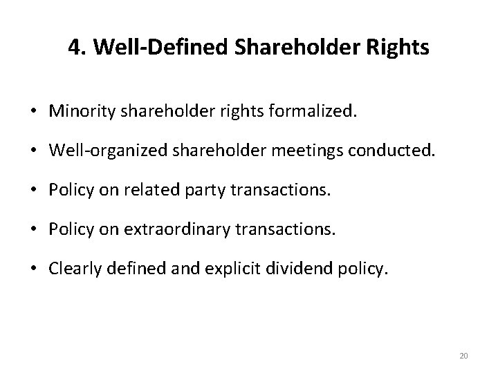 4. Well-Defined Shareholder Rights • Minority shareholder rights formalized. • Well-organized shareholder meetings conducted.