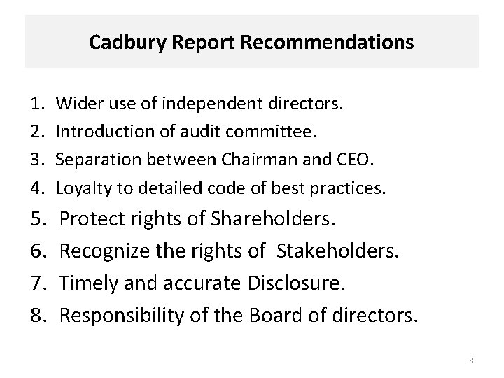 Cadbury Report Recommendations 1. 2. 3. 4. Wider use of independent directors. Introduction of