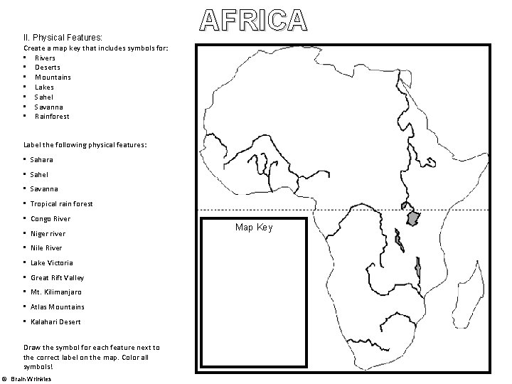II. Physical Features: Create a map key that includes symbols for: • Rivers •