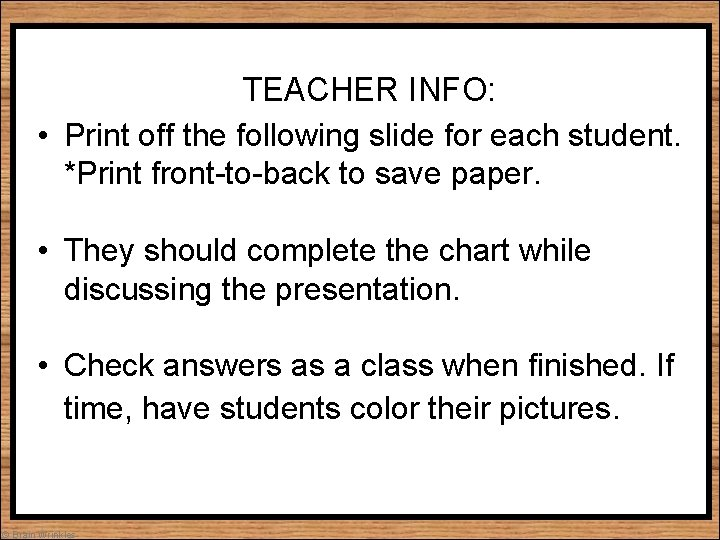 TEACHER INFO: • Print off the following slide for each student. *Print front-to-back to