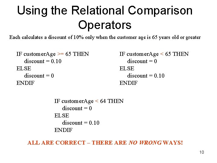 Using the Relational Comparison Operators Each calculates a discount of 10% only when the