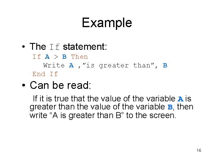 """Example • The If statement: If A > B Then Write A , """"is"""